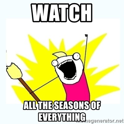 All the things - watch all the seasons of everything
