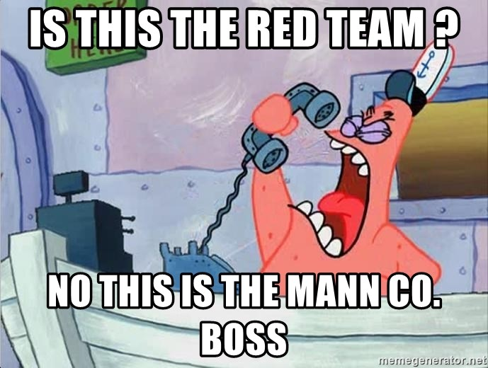 THIS IS PATRICK - Is This The Red Team ? NO THIS IS THE MANN CO. BOSS