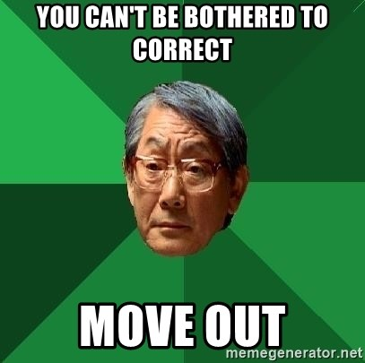 High Expectations Asian Father - You can't be bothered to correct move out