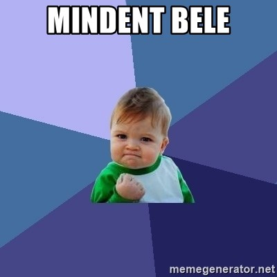 Success Kid - Mindent BELE