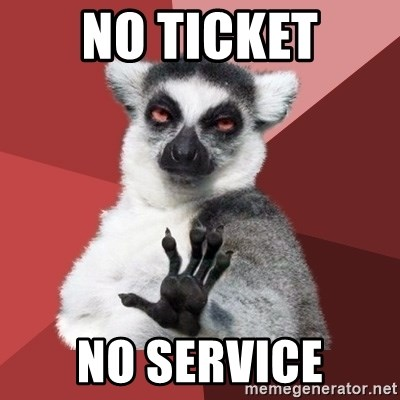 Chill Out Lemur - No Ticket NO Service