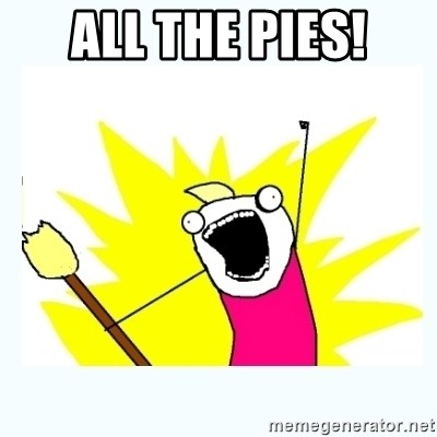 All the things - ALL THE PIES!