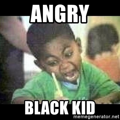 Angry Black Kid