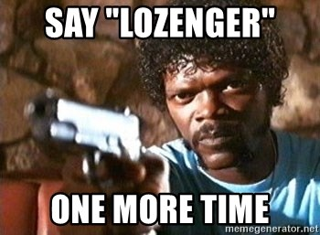 "Pulp Fiction - say ""lozenger""  one more time"