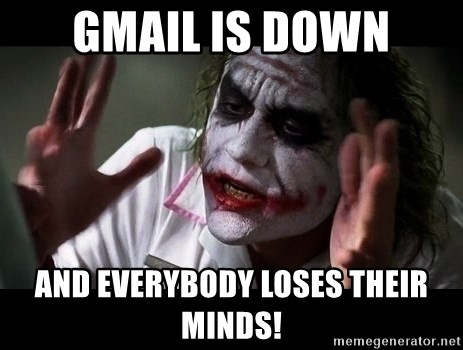 joker mind loss - Gmail is down And everybody loses their minds!