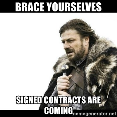 Winter is Coming - Brace Yourselves Signed Contracts are coming