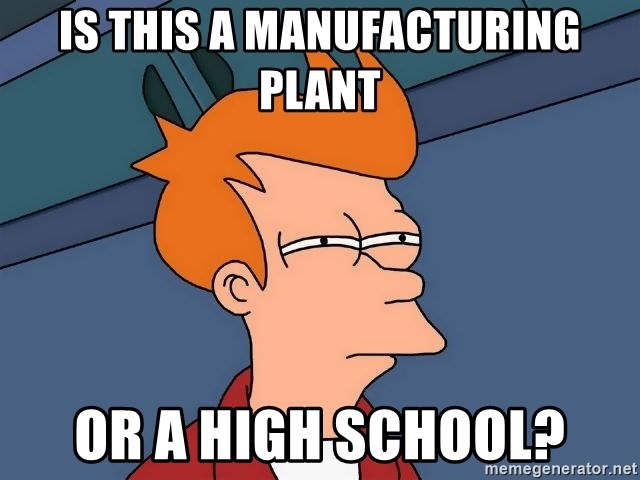 Futurama Fry - is this a manufacturing plant or a high school?