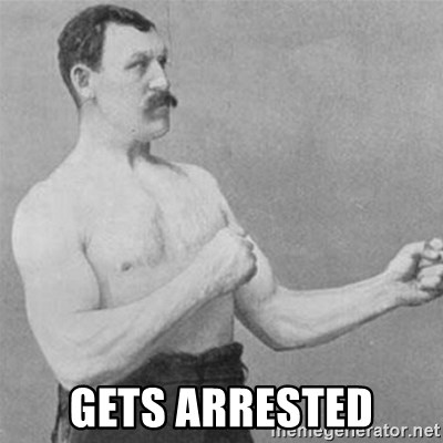 overly manlyman -  gets arrested