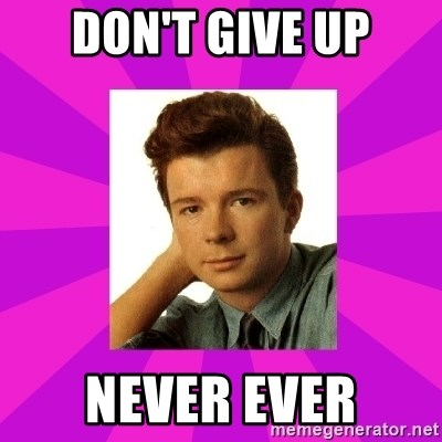 RIck Astley - don't give up never ever