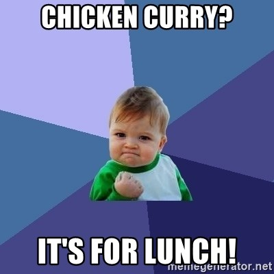 Success Kid - Chicken Curry? It's for lunch!