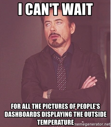 Robert Downey Junior face - I can't wait  for all the pictures of people's dashboards displaying the outside temperature
