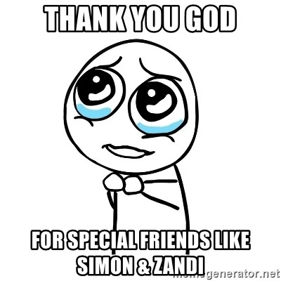 pleaseguy  - Thank You God For Special friends Like Simon & Zandi