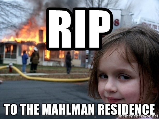 Disaster Girl - RIP  To the Mahlman Residence