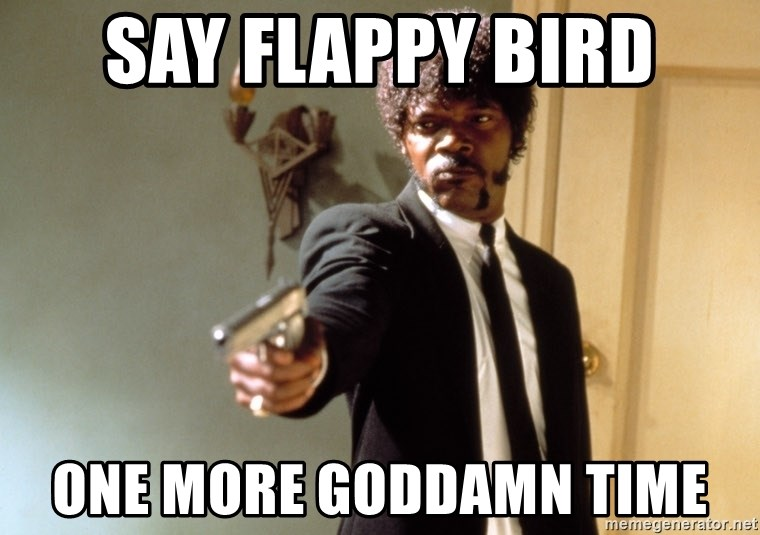Samuel L Jackson - SAY FLAPPY BIRD ONE MORE GODDAMN TIME