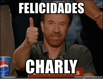 Chuck Norris Approves - Felicidades Charly