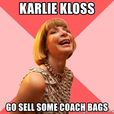 Amused Anna Wintour - Karlie kloss Go sell some coach bags