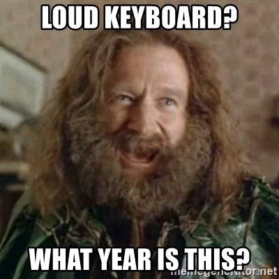 Loud Keyboard What Year Is This What Year Meme Generator