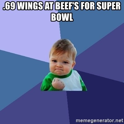 Success Kid - .69 WINGS at Beef's for Super Bowl