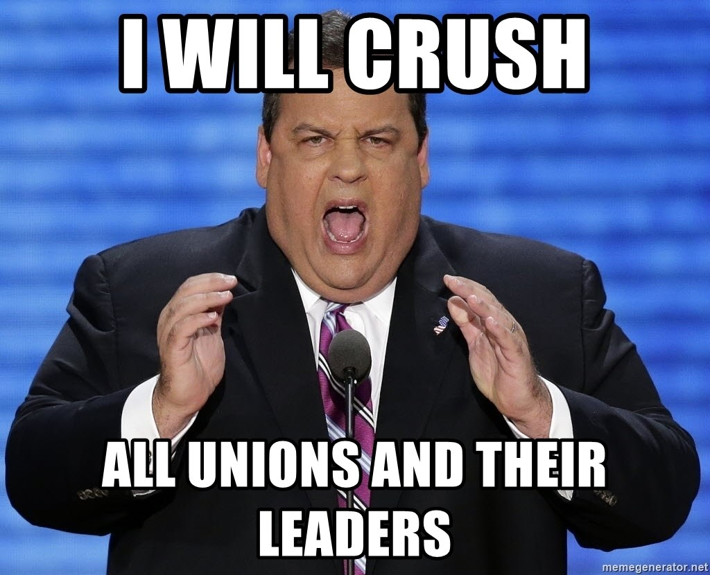 Hungry Chris Christie - I WILL CRUSH ALL UNIONS AND THEIR LEADERS