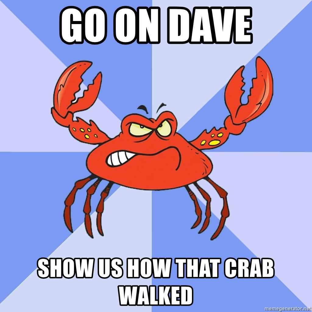 VasyaCrab - go on dave show us how that crab walked