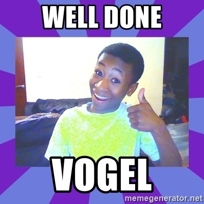 Well Done! - Well done Vogel