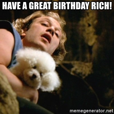 BuffaloBill - Have a great birthday Rich!