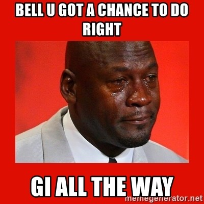 crying michael jordan - Bell u got a chance to do right GI all the way