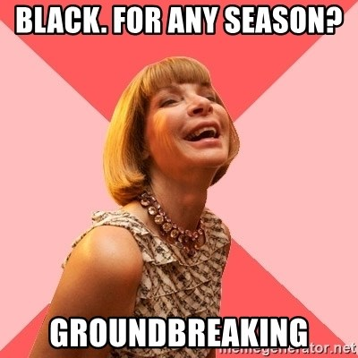 Amused Anna Wintour - Black. For any season?  Groundbreaking