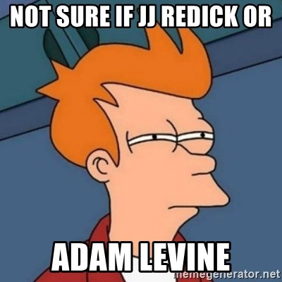 Not sure if troll - Not sure if jj redick or adam levine