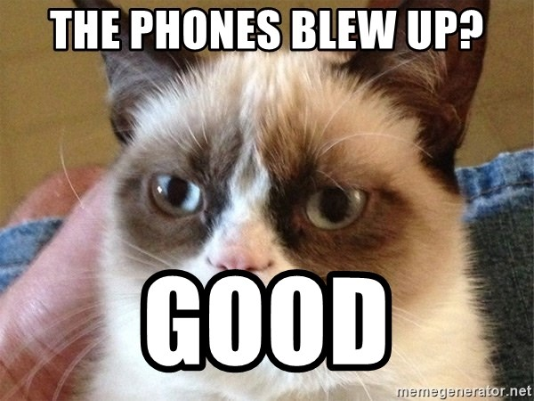 Angry Cat Meme - the phones blew up? good