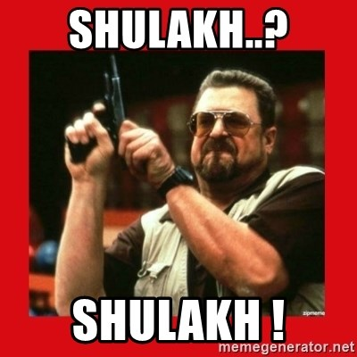 Angry Walter With Gun - Shulakh..? Shulakh !