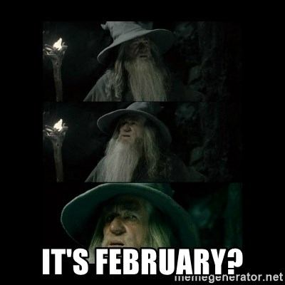 Confused Gandalf -  it's february?