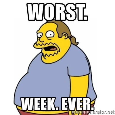 Comic Book Guy Worst Ever - worst.  WEEK. EVER.