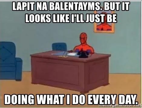 Spiderman Desk - lapit na balentayms. but it looks like i'll just be doing what i do every day.