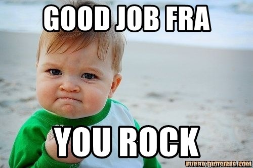 Victory Baby - Good job Fra you rock