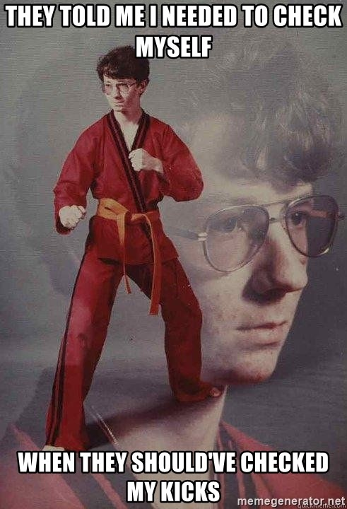 Karate Kyle - THEY TOLD ME I NEEDED TO CHECK MYSELF WHEN THEY SHOULD'VE CHECKED MY KICKS
