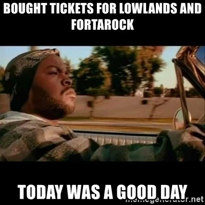 Ice Cube- Today was a Good day - Bought tickets for lowlands and fortarock today was a good day