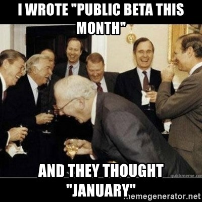 """Laughing Professors - I WROTE """"PUBLIC BETA THIS MONTH"""" AND THEY THOUGHT """"JANUARY"""""""