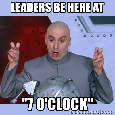 "Dr Evil meme - Leaders be here at  ""7 o'clock"""