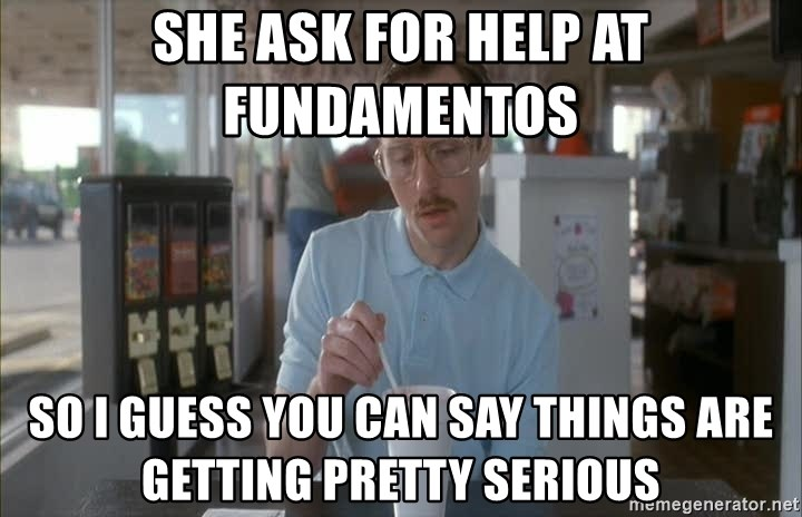 Serious Kip - she ask for help at fundamentos so i guess you can say things are getting pretty serious