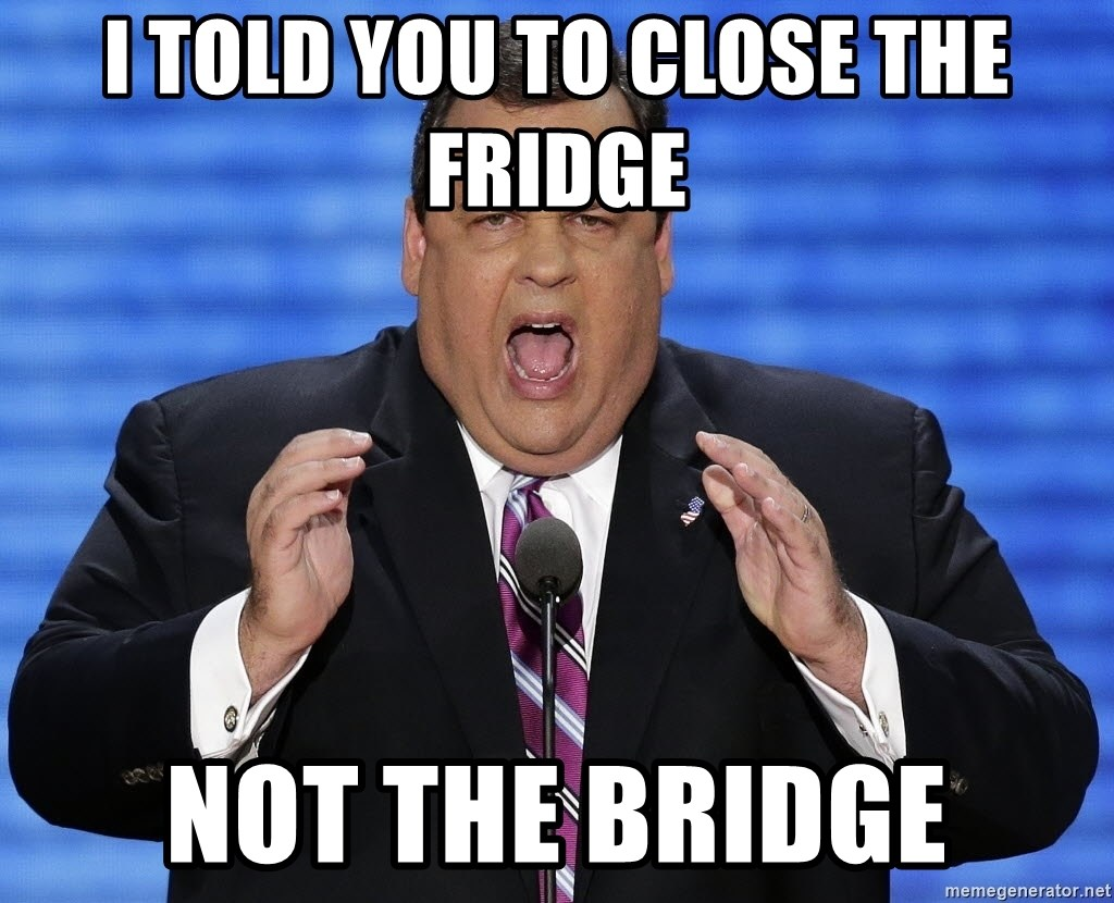 Hungry Chris Christie - I told you to close the fridge  Not the bridge