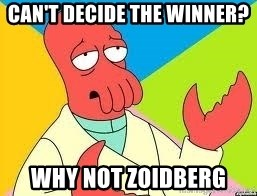 Need a New Drug Dealer? Why Not Zoidberg - Can't decide the winner? Why not zoidberg