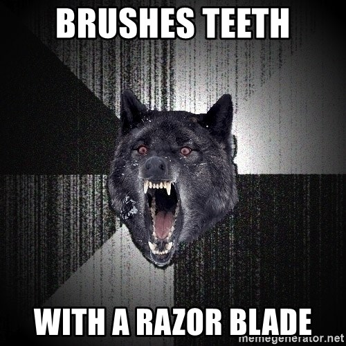 Insanity Wolf - Brushes teeth with a razor blade