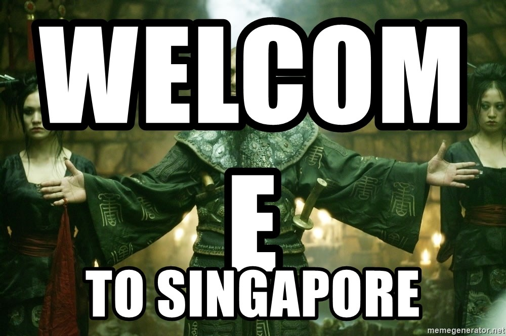 Welcome to Singapore - Welcome                      To Singapore