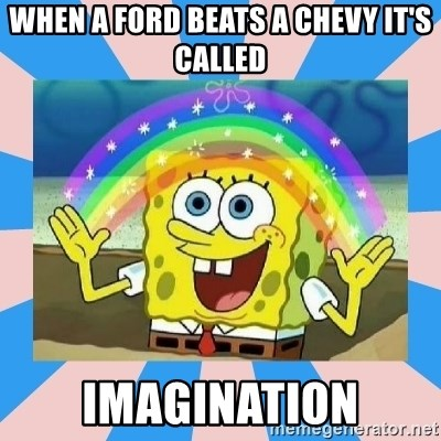 Spongebob Imagination - When a Ford beats a Chevy it's called imagination