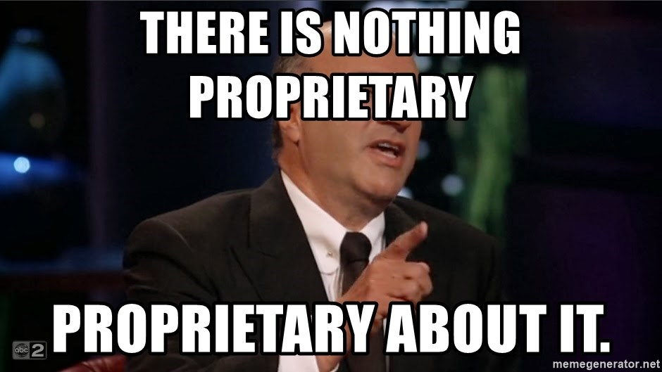Shark Tank Kevin O'Leary  - There is nothing proprietary  PROPRIETARY about it.