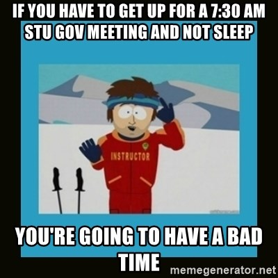 South Park Ski Instructor - If you have to get up for a 7:30 am Stu Gov meeting and not sleep you're going to have a bad time