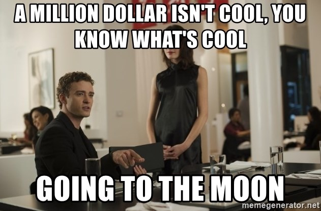 sean parker - A Million DOllar isn't cool, You know what's cool Going to the Moon
