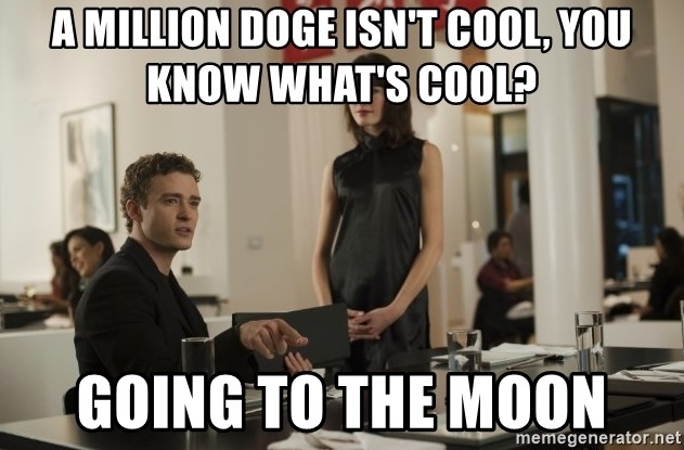 sean parker - A Million Doge isn't cool, You know what's cool? Going to the Moon