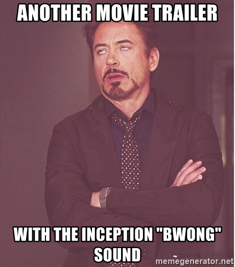 "Robert Downey Junior face - another movie trailer with the inception ""bwong"" sound"